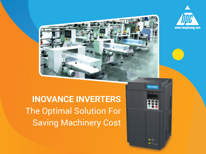 Inovance Inverters – The Optimal Solution For Saving Machinery Cost